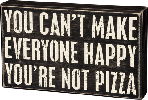 You're Not Pizza Box Sign