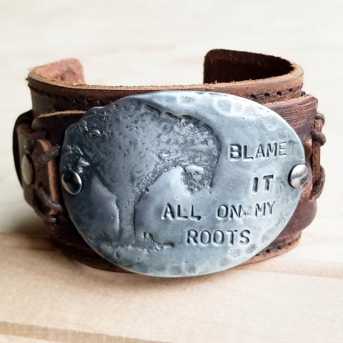 Blame It All On My Roots Cuff
