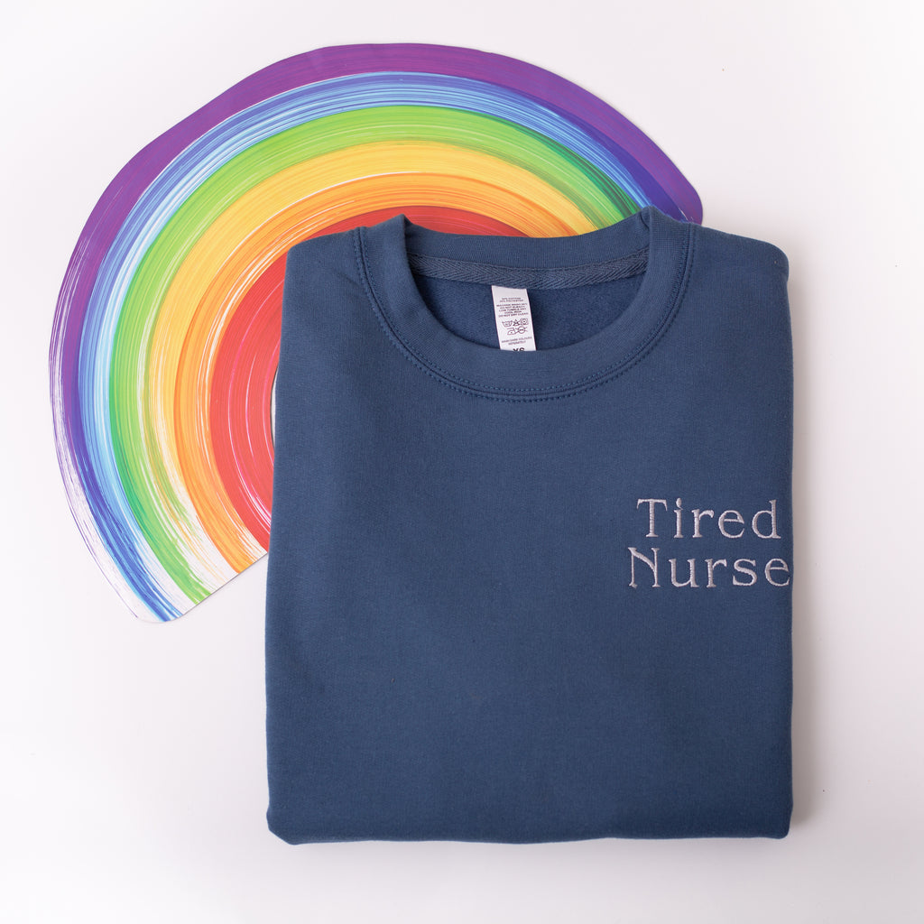 Tired Nurse Sweatshirt | Ted & Stitch