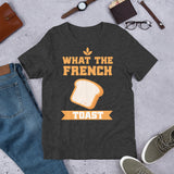What the French Toast T-Shirt