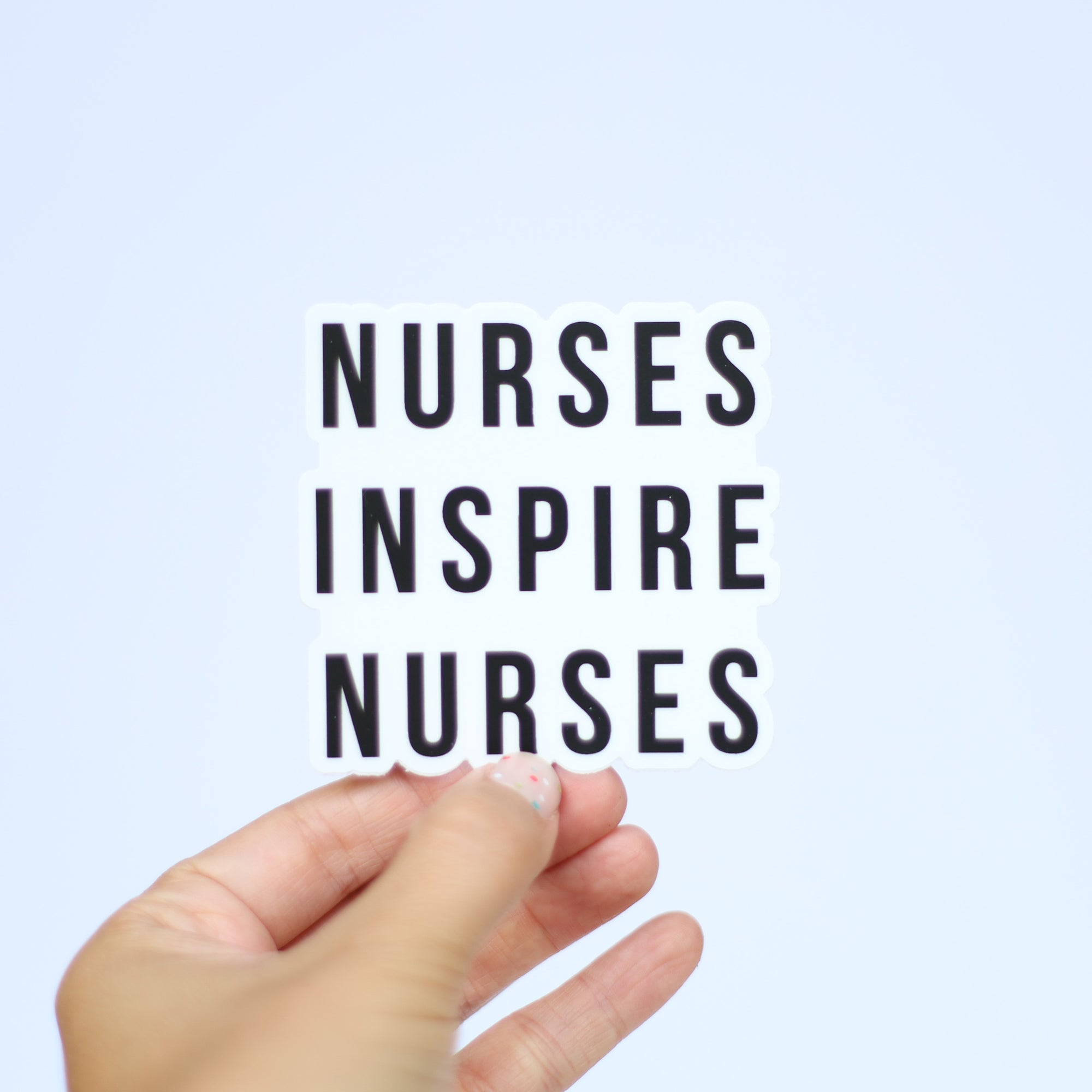 Nurses Inspire Nurses Die-Cut Sticker