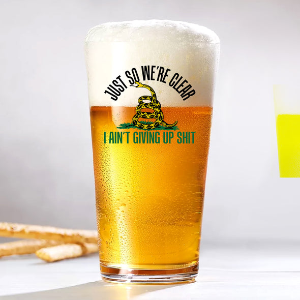 Pint Glass - Just So We're Clear