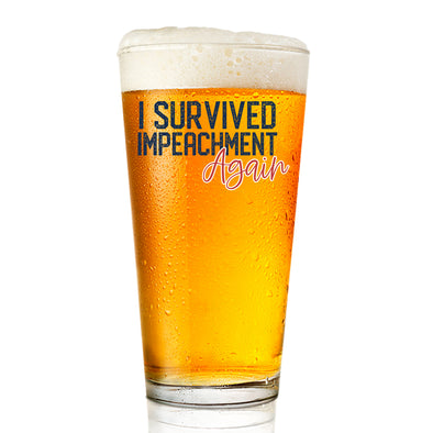 Pint Glass - I Survived Impeachment Again - Color