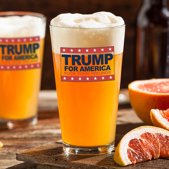 Pint Glass - Trump for America F Your Feelings - Color