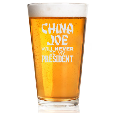Pint Glass - China Joe Will Never Be My President