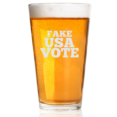 Pint Glass - Fake USA Vote