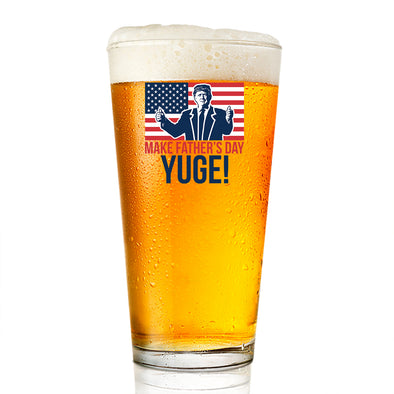 Pint Glass - Make Father's Day Yuge Color