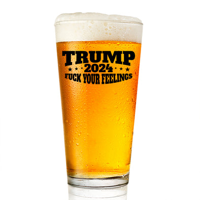 Pint Glass - Trump Fuck Your Feelings 2024