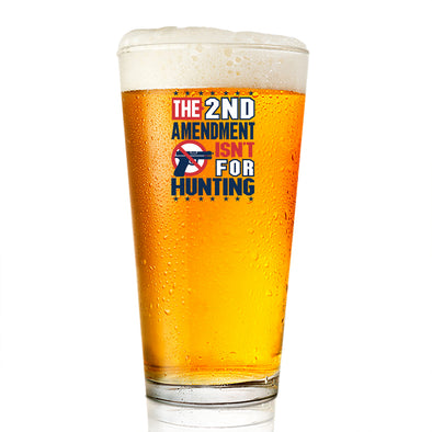 Pint Glass - The 2nd is Not For Hunting
