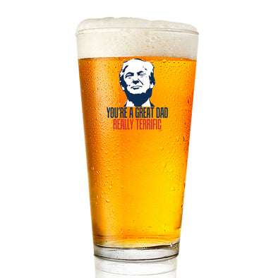 Pint Glass - You're a Great Dad, Really Terrific Color