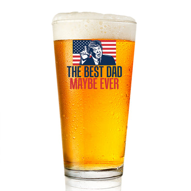Pint Glass - The Best Dad Maybe Ever Color
