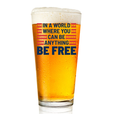 Be Anything Be Free - Pint Glass