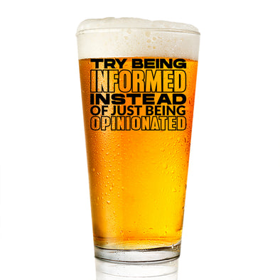 Pint Glass - Try Being Informed