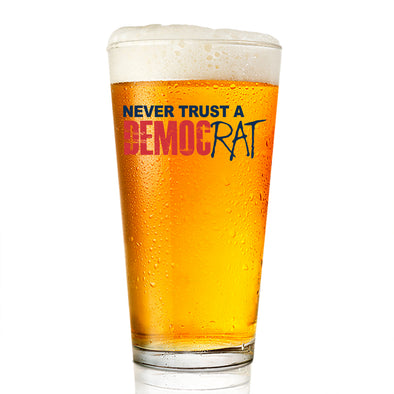 Pint Glass - Never Trust a DEMOCRat