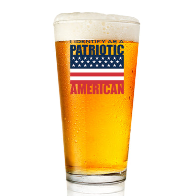 I Identify as a Patriotic American - Pint Glass