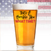 Pint Glass - That's a Horrible Idea What Time