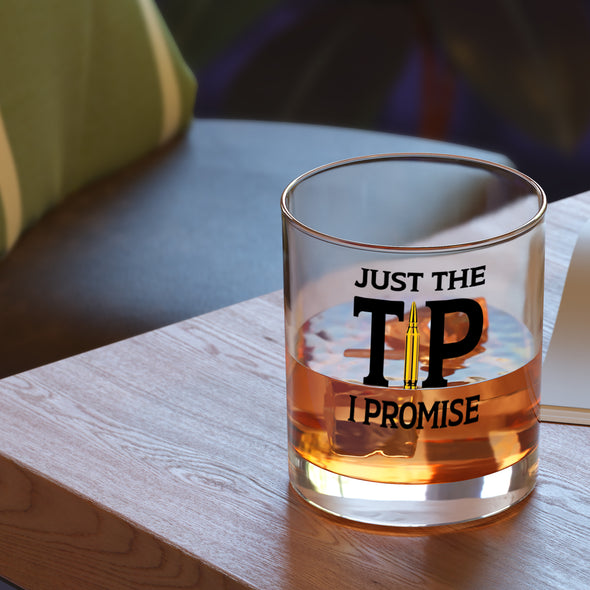 Whiskey Glass - Just the Tip I Promise