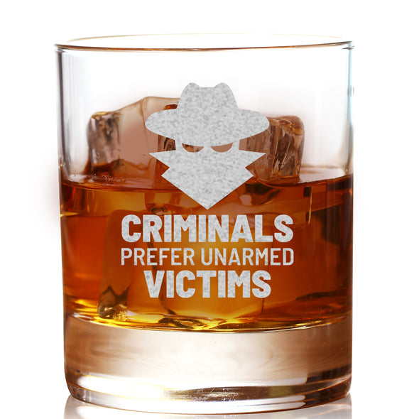 Whiskey Glass - Criminals Prefer Unarmed Victims