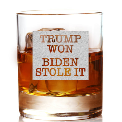 Whiskey Glass - Trump Won - Biden Stole It