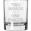 Whiskey Glass - Two Words One Finger