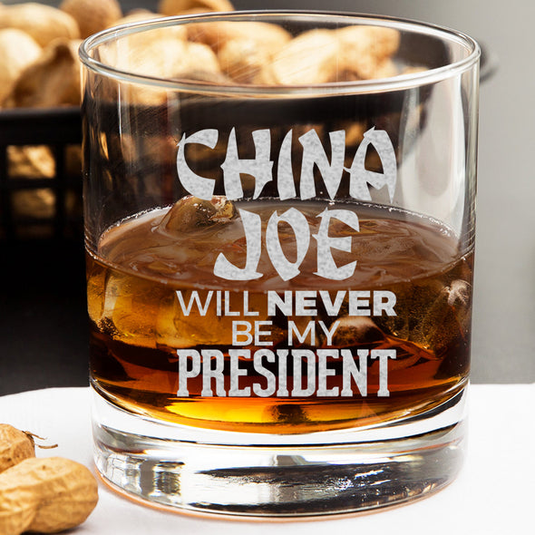 Whiskey Glass - China Joe Will Never Be My President
