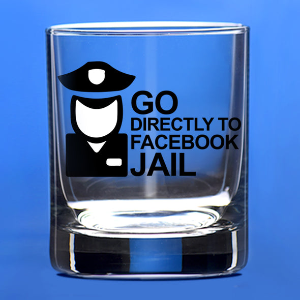 Whiskey Glass - Go Directly to Facebook Jail