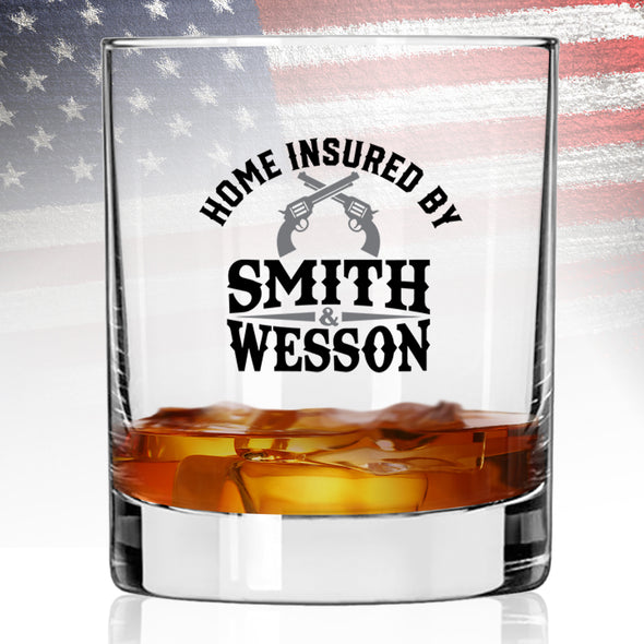 Whiskey Glass - Home Insured by Smith & Wesson