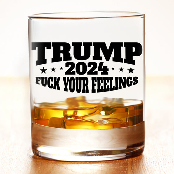Whiskey Glass - Trump F Your Feelings 2024