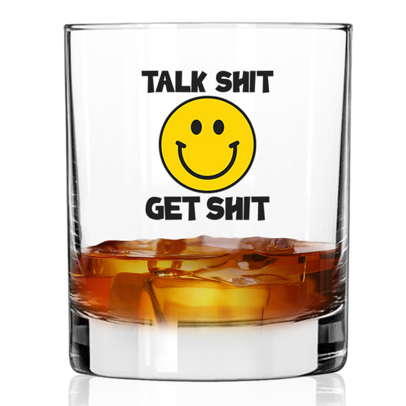 Whiskey Glass - Talk Shit Get Shit