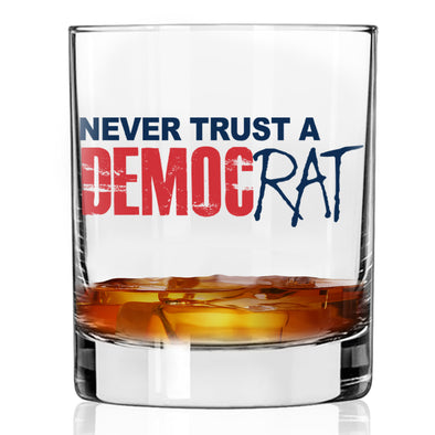 Whiskey Glass - Never Trust a DEMOCRat