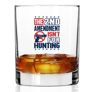 Whiskey Glass - The 2nd is Not For Hunting
