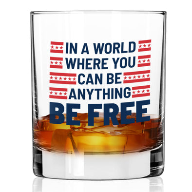 Be Anything Be Free - Whiskey Glass