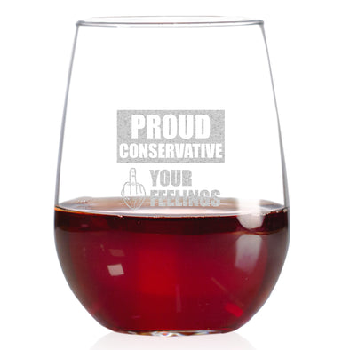 Wine Glass - Proud Conservative - Fuck Your Feelings - Finger