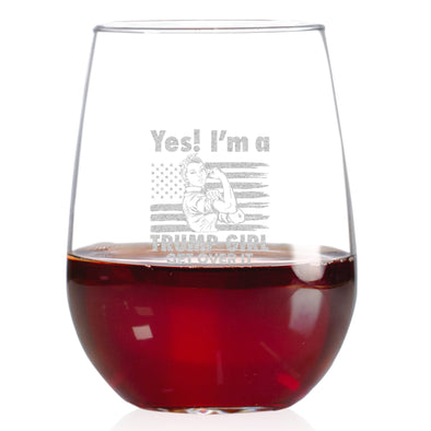 Wine Glass - Yes I'm A Trump Girl Get Over It