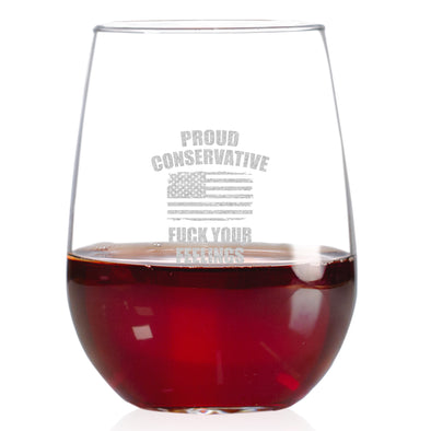 Wine Glass - Proud Conservative - Fuck Your Feelings - Flag