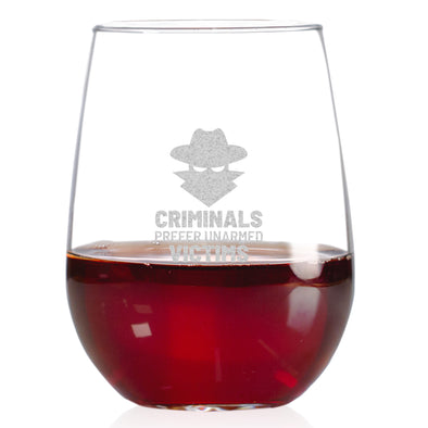 Wine Glass - Criminals Prefer Unarmed Victims