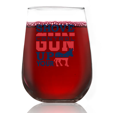 Wine Glass - Shove Gun Control Up Your A