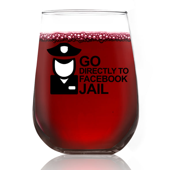 Wine Glass - Go Directly to Facebook Jail