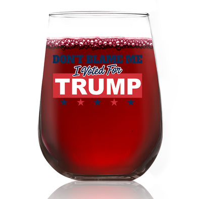 Wine Glass - Don't Blame Me I Voted Trump