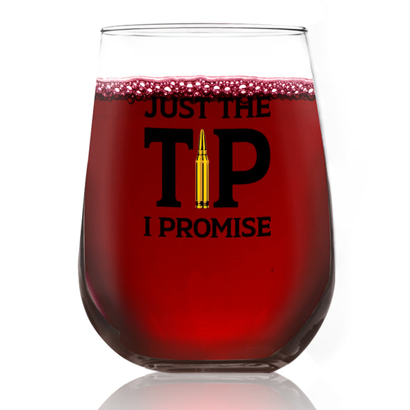 Wine Glass - Just the Tip I Promise