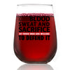 Wine Glass - Freedom is Earned through Blood, Sweat and Sacrifice
