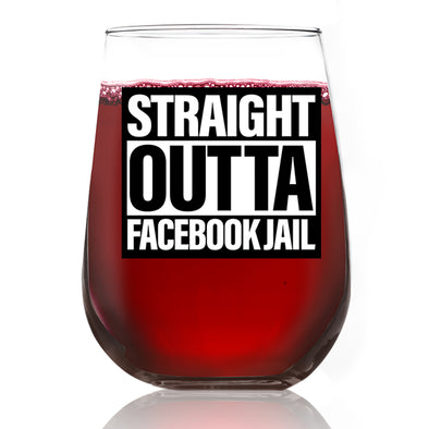 Wine Glass - Straight Outta Facebook Jail