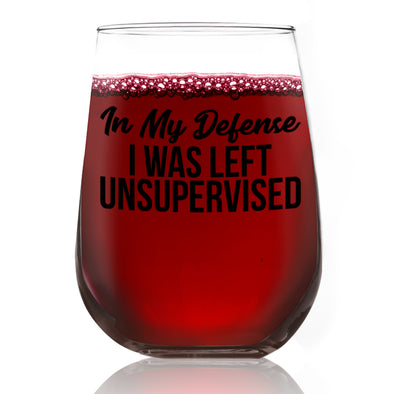 Wine Glass - In My Defense I was Left Unsupervised