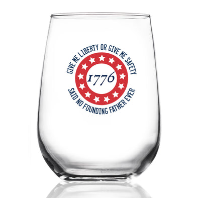 Give Me Liberty or Give Me Safety - Wine Glass