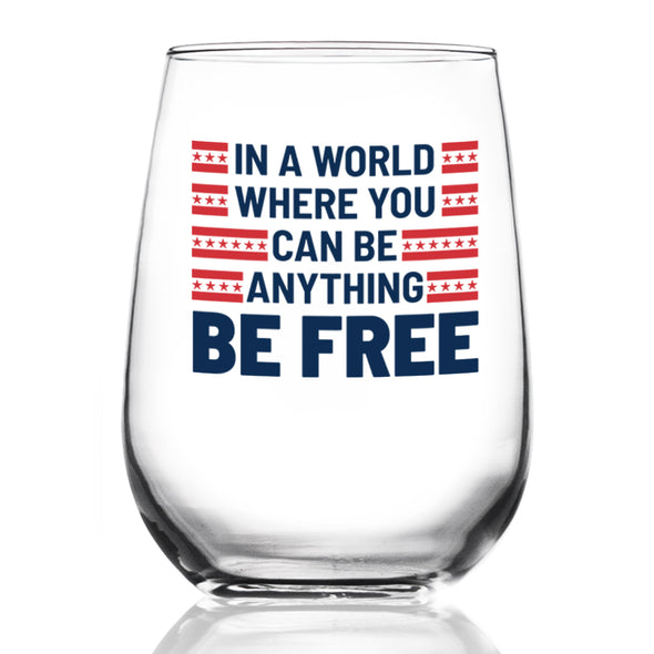 Be Anything Be Free - Wine Glass