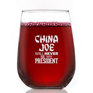 Wine Glass - China Joe Will Never Be My President
