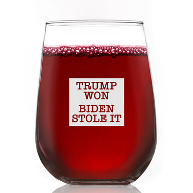 Wine Glass - Trump Won - Biden Stole It