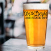 Pint Glass - We the People are Pissed Off