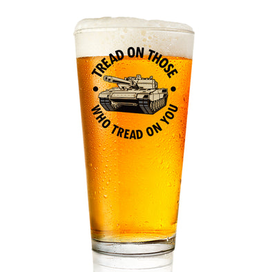 Tread on Those Who Tread on You - Pint Glass