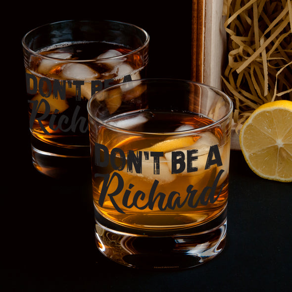 Whiskey Glass - Don't Be a Richard